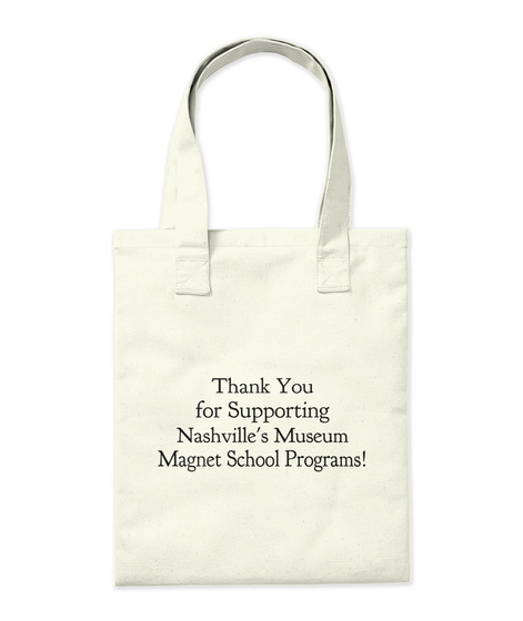 Thank You   For Supporting Nashville's Museum Magnet School Programs! Natural Tote Bag Back