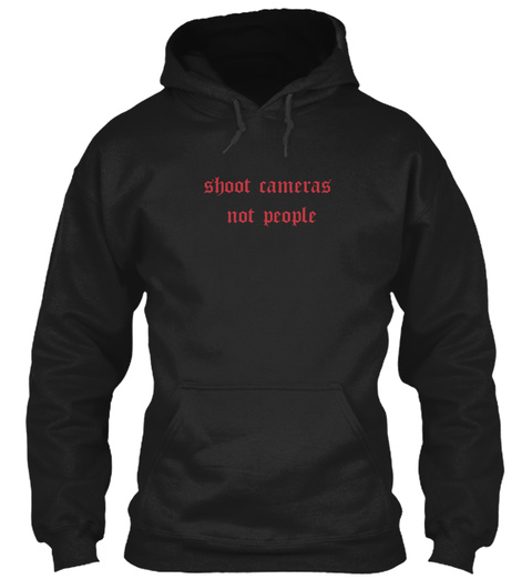 Shoot Cameras  Not People Black T-Shirt Front