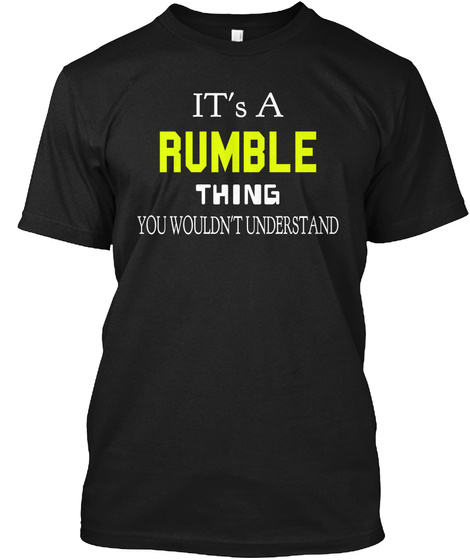 It's A Rumble Thing You Wouldn't Understand Black T-Shirt Front