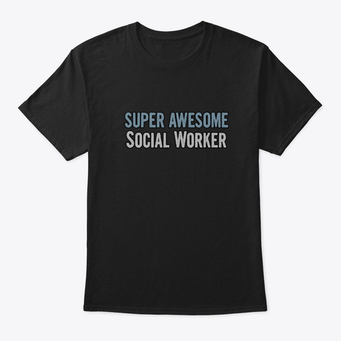 Super Awesome Social Worker Black T-Shirt Front