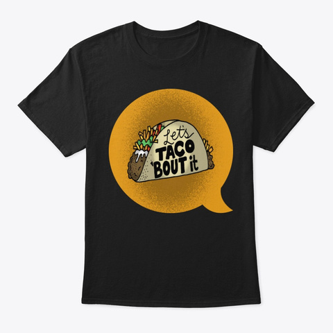 Funny Let's Taco About Tee Shirt Black T-Shirt Front