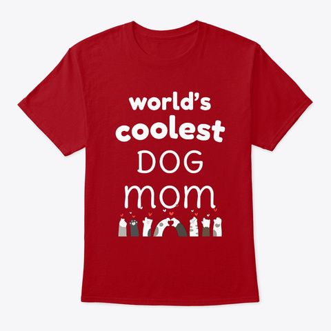 World's Coolest Dog Mom | Mothers' Gift Deep Red T-Shirt Front