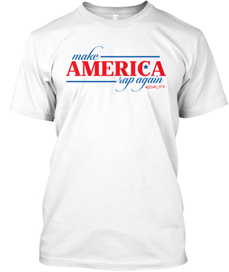 Make  America  Rap Again White T-Shirt Front