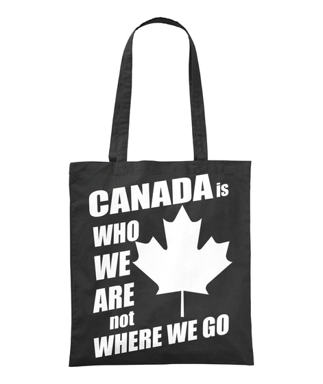 Cana Is Who We Are Not Where We Go Black T-Shirt Front
