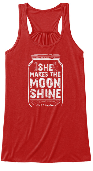 She Makes The Moon Shine Red T-Shirt Front