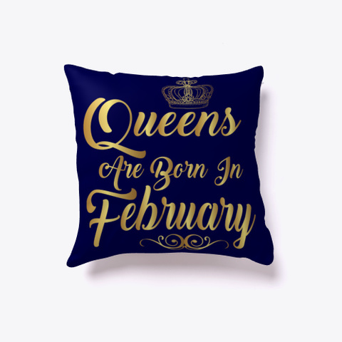 Queens Are Born In February Pillow Dark Navy T-Shirt Front