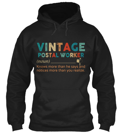 Vintage Postal Worker (Noun) Knows More Than He Says And Notices More Than You Realize Black T-Shirt Front