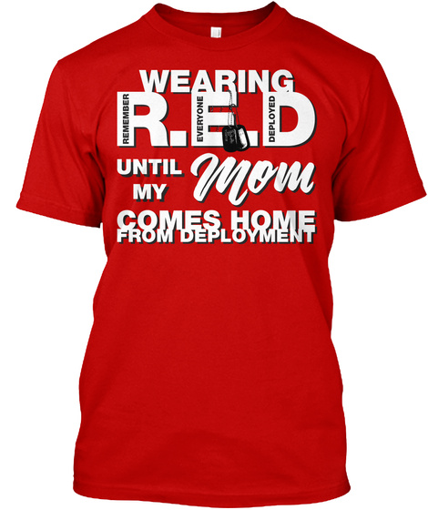 Wearing Red Friday For My Mom T Shirt! Classic Red T-Shirt Front