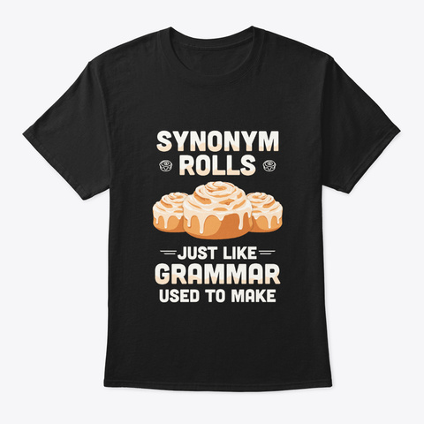 Synonym Rolls Like Grammar Used To Make Black T-Shirt Front