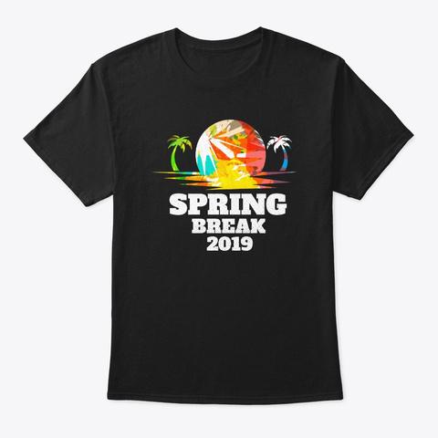 Spring Break 2019 Usa Cancun Vacation  Black T-Shirt Front
