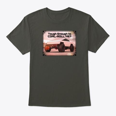 Coal Roll Me? Smoke Gray T-Shirt Front