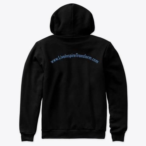 Live Inspire Transform Premium Hoodie Black T-Shirt Back