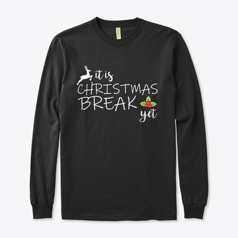 Christmas Break   Shirt Black T-Shirt Front
