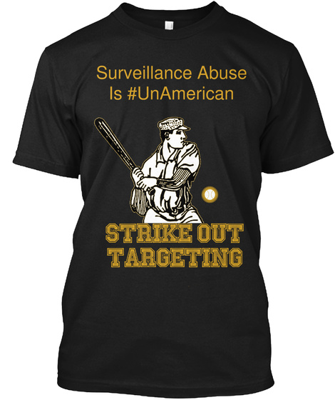 Surveillance Abuse Is #Unamerican Strike Out Targeting Black T-Shirt Front