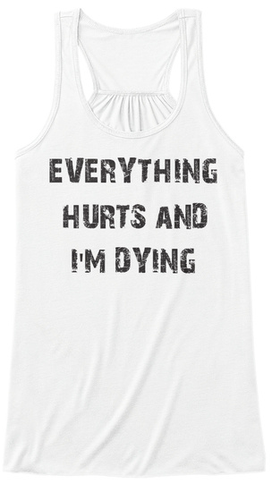 c6f612b17dda0 Everything Hurts And I m Dying  20.99 - everything hurts and i m ...