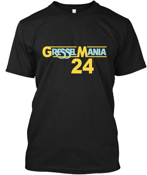 Gressel Mania 24 Black T-Shirt Front