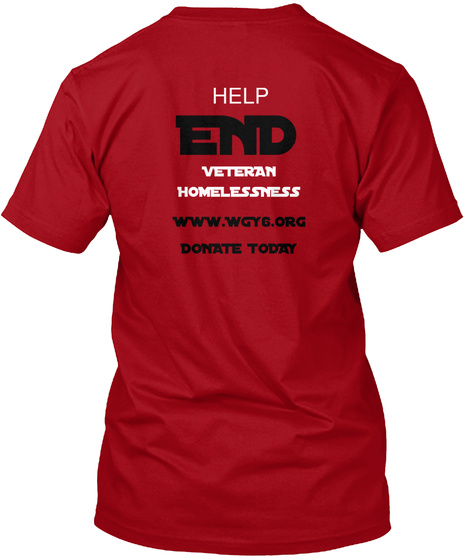 Help End Veteran Homelessness Www Wgyg Org Donate Today Deep Red T-Shirt Back