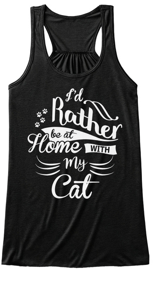 Fabulous Id Rather Be At Home With My Cat Download Free Architecture Designs Rallybritishbridgeorg