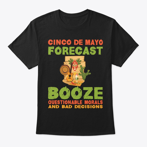 Cinco De Mayo Forecast, Booze Drinking Black T-Shirt Front