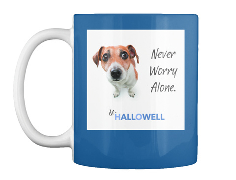 Never Worry Alone. Dr.Hallowell Dk Royal Mug Front