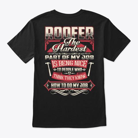 Roofer The Hardest Part Of My Job Shirt Black T-Shirt Back