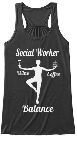 Social Worker Wine Coffee Balance  Dark Grey Heather Women's Tank Top Front