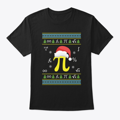 Funny Math Pi Ugly Christmas Gift Teache Black T-Shirt Front