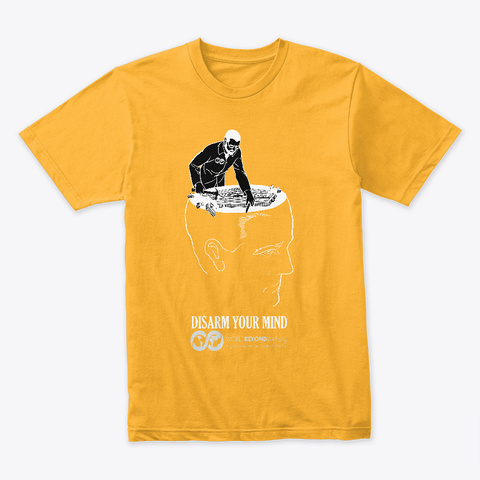 Disarm Your Mind Gold T-Shirt Front