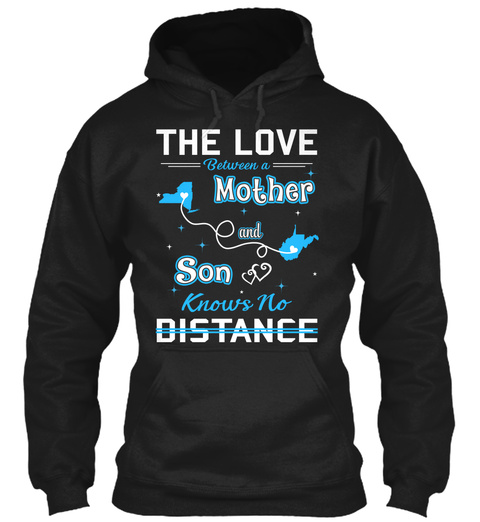 The Love Between A Mother And Son Knows No Distance. New York  West Virginia Black T-Shirt Front
