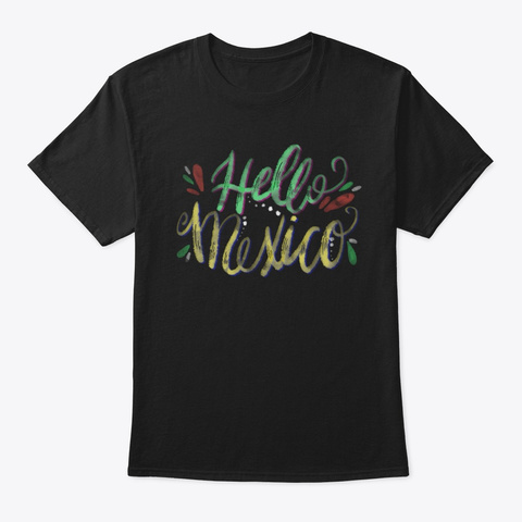 Hello Mexico Vacation Summer Holiday T S Black T-Shirt Front