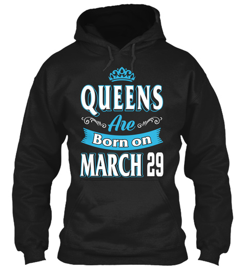 Queens Are Born On March 29 Black T-Shirt Front
