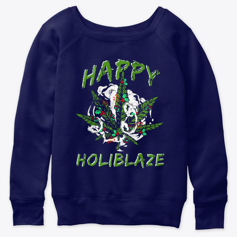 Happy Holiblaze! Weed And Cannabis Navy  T-Shirt Front