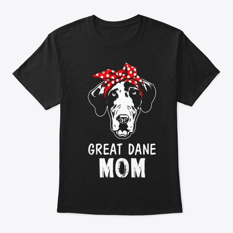 Cool Great Dane Momdog Lovers Gift For M Black T-Shirt Front