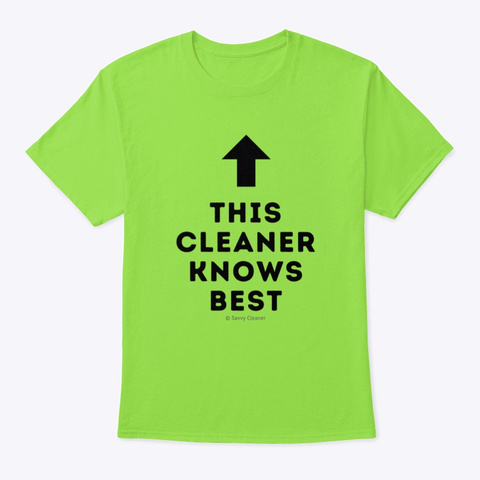 This Cleaner Knows Best Lime T-Shirt Front