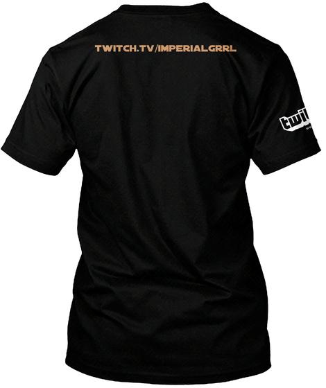 Twitch Tv Imperialgrrl Twi Black T-Shirt Back