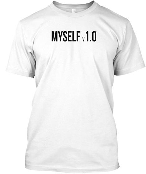 Myself V1.0 Geek Nerd Computer Version White T-Shirt Front