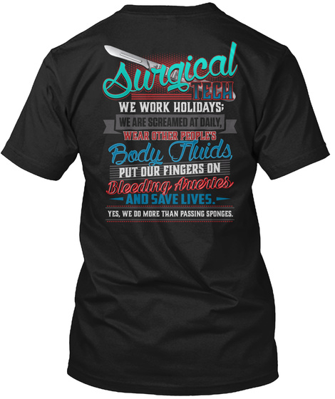 Surgical Tech We Work Holidays We Are Screamed At Daily Wear Other People's Black Camiseta Back