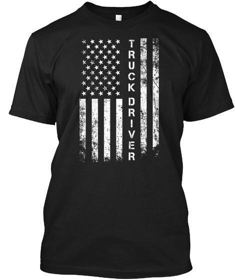 American Flag Truck Driver Shirt Black T-Shirt Front