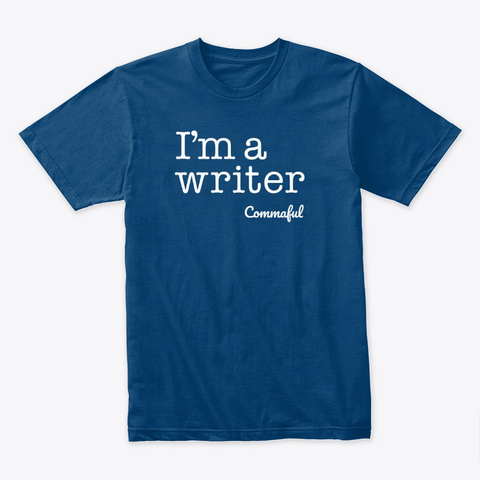 I'm A Writer   Dark T Shirts Cool Blue Maglietta Front