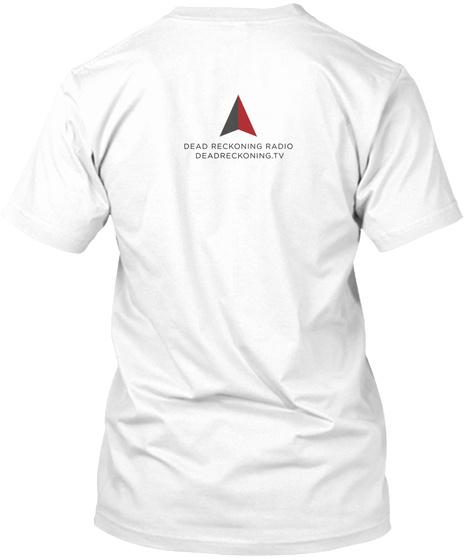 Dead Reckoning Definition   White White T-Shirt Back