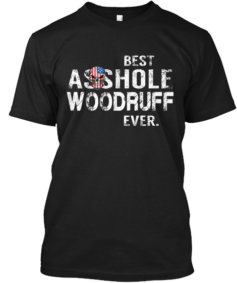 Best Asshole Woodruff Ever Black T-Shirt Front
