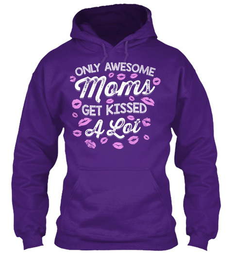Only Awesome Moms Get Kissed A Lot Purple T-Shirt Front