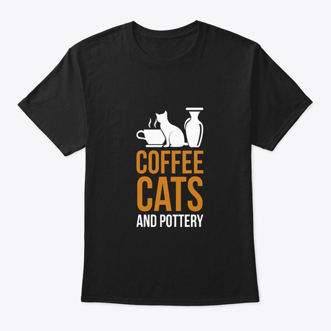 Coffee Cats Pottery Cool Pottery Shirt G Black T-Shirt Front
