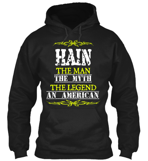 Hain  The Man The Myth The Legend An American Black T-Shirt Front
