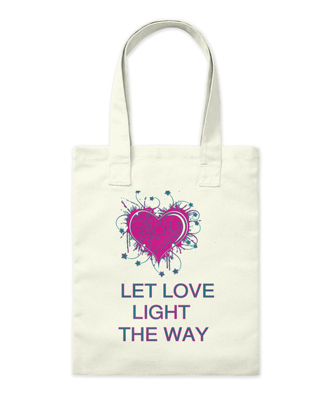 Let Love  Light  The Way Natural T-Shirt Front