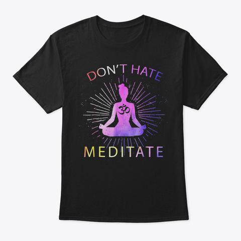 Yoga Mom T Shirt Dont Hate Meditate  Med Black T-Shirt Front
