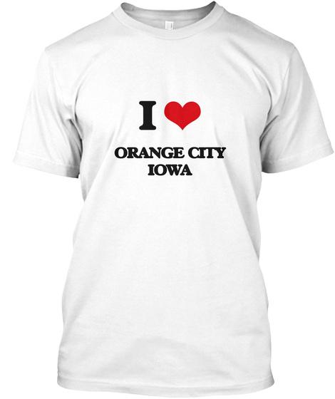I Love Orange City Iowa White T-Shirt Front