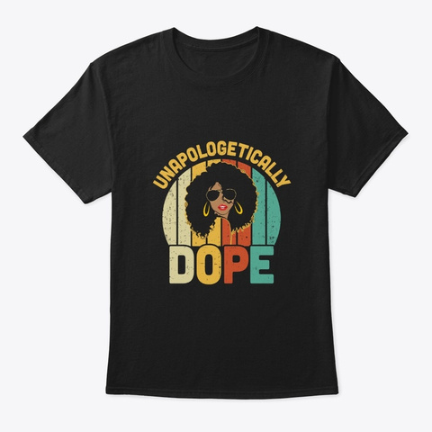 Unapologetically Dope Pride Melanin Black T-Shirt Front