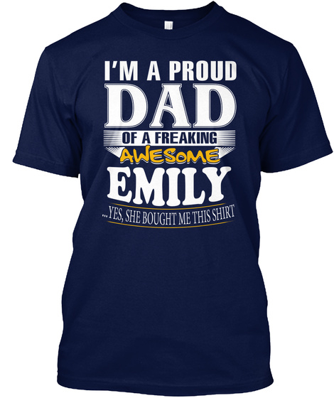 Proud Dad  Of Awesome Emily T Shirt Navy T-Shirt Front