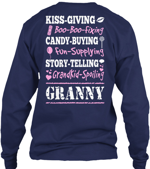 Proud Granny Kiss Giving Boo Boo Fixing Candy Buying Fun Supplying Story Telling Grandkid Spoling Granny Navy T-Shirt Back